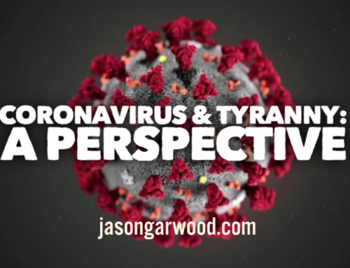 Coronavirus & Tyranny: A Perspective